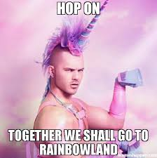 We Go Together Meme - hop on together we shall go to rainbowland meme unicorn man 36949