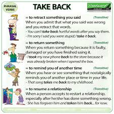 take back phrasal verb meanings and exles