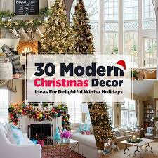 Making Decorations For Christmas Tree by 30 Modern Christmas Decor Ideas For Delightful Winter Holidays