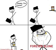 Really Funny Meme Comics - honey i m home very funny comics forever alone pictures really