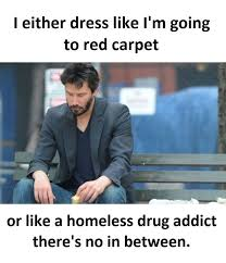Drug Addict Meme - dress like funny pictures quotes memes funny images funny