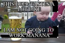 Drunk Baby Meme - this beer tastes a lot like drunk baby meme on memegen