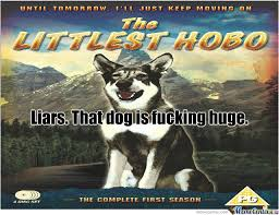 Hobo Memes - littlest hobo by realmusicfan meme center