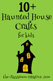 Halloween Crafts For Classroom - spooky haunted house crafts for kids this halloween round up have