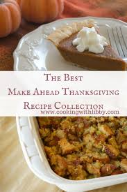 thanksgiving recipes you can make ahead of time cooking with libby