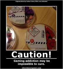 Poster Meme - meme is gaming an addiction maybe clever move