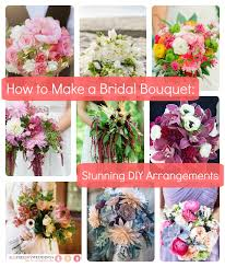 How To Make Wedding Bouquet How To Make A Bridal Bouquet 35 Stunning Arrangements