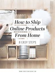 how to ship online products from home eight easy steps u2014 sweaty