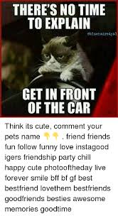 No Time To Explain Meme - there s no time to explain gal get in front of the car think its