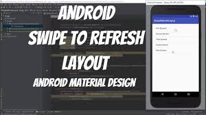 layout android refresh android material design tutorial 75 android swipe refresh layout