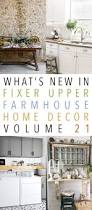 facebook fixer what u0027s new in fixer upper farmhouse home decor volume 21 the