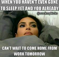 Sleep At Work Meme - work quote lmao oh kimmy work funny jobloving com