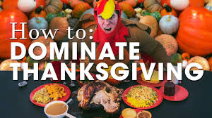 how many countries celebrate thanksgiving how to dominate thanksgiving dinner youtube