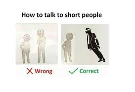 Short Memes - 22 how to talk to short people memes