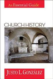 church history an essential guide justo l gonzález
