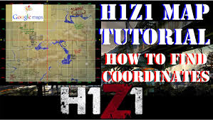 Me On The Map H1z1 Map Tutorial And How To Find Coordinates How To Find Your