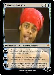 Magic Card Meme - magic memes antoine dodson by elvenbladerogue on deviantart