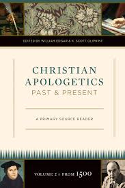 christian apologetics past and present volume 2 from 1500 a