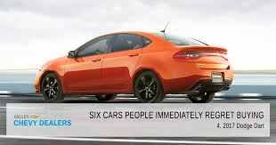 should i buy a dodge dart six 2017 cars regret buying most valley chevy