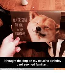 25 best memes about cousin birthday cousin birthday memes