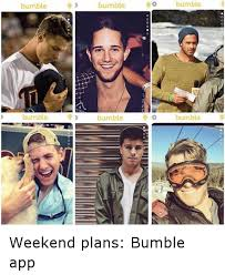 Funny Meme App - bumble bumble bumble bumble bumble bumble weekend plans bumble app