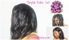roller set relaxed hair how to ponytail rollerset relaxed hair