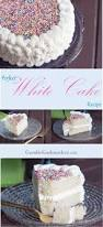 white cake recipe scratch recipe white cakes cake