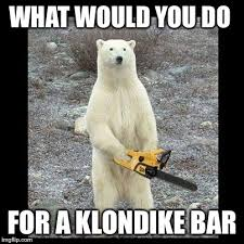What Would You Do Meme - chainsaw bear meme imgflip