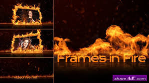 frames in fire after effects project videohive free after