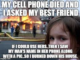 Phone Died Meme - disaster girl meme imgflip