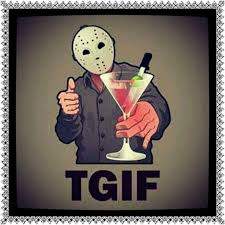 Friday The 13th Memes - friday the 13th don t drink alone bourbon humor and meme