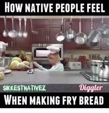 Make A Fry Meme - 25 best memes about fry bread fry bread memes
