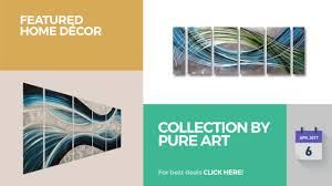 collection by pure art featured home décor youtube