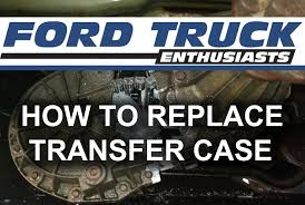 how to replace transfer case in ford f 150 f 250 truck youtube