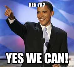 Yes We Can Meme - ken ya yes we can obama plotting quickmeme