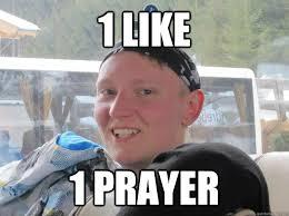 1 Like 1 Prayer Meme - 1 like 1 prayer bad luck thrane quickmeme
