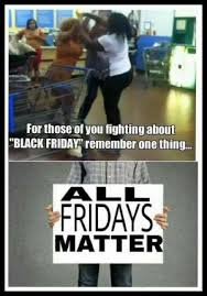 Black Friday Shopping Meme - black friday humor kappit