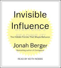 invisible influence the hidden forces that shape behavior jonah
