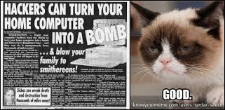 Good Grumpy Cat Meme - hackers can bomb you good grumpy cat know your meme