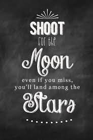 shoot for the moon quote shoot quotes quotesgram daily quotes of