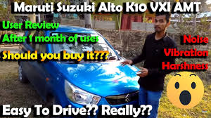 maruti suzuki alto k10 vxi amt user review after 1 month of uses