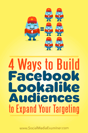 4 ways to build facebook lookalike audiences to expand your