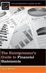 The Entrepreneur     s Guide to Financial Statements  David Worrell