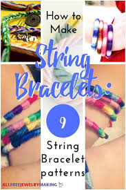 make bracelet string images How to make string bracelets 9 string bracelet patterns jpg