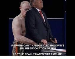 Snl Meme - if trump can t handle alec baldwin s snl impersonation of i bet he