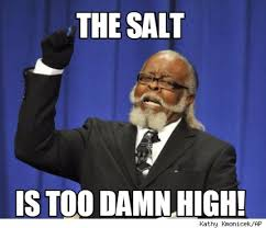 Too Damn High Meme Generator - meme creator the salt is too damn high meme generator at