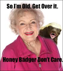 Betty White Meme - lighten up what would betty white say