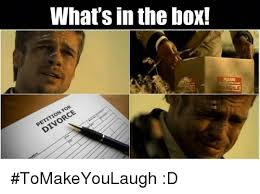 Whats In The Box Meme - what s in the box divorce tomakeyoulaugh d boxing meme on sizzle