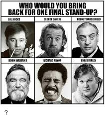 George Carlin Meme - who would you bring back for one final stand up bill hicks george