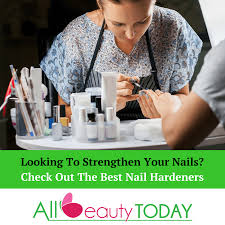 looking to strengthen your nails check out the best nail